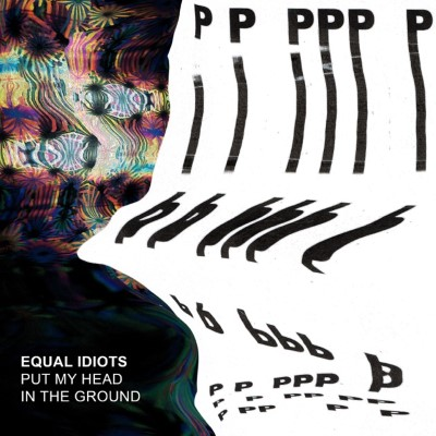 20170303(s)_Equal-Idiots_Put-My-Head-In-The-Ground