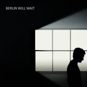 20180104(s)_MAUGER_Berlin-Will-Wait