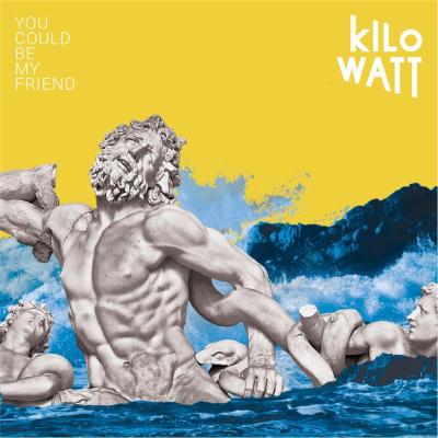 20180416(ep)_Kilo-Watt_You-Could-Be-My-Friend