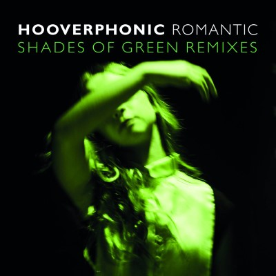 20181025(ep)_Hooverphonic_Romantic-Shades-Of-Green-Remixes