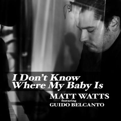 20191003(s)_Matt-Watts,Guido Belcanto_I-dont-know-where-my-baby-is