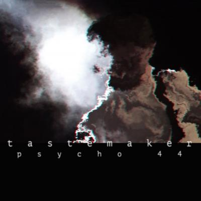 20200106(s)_PSYCHO-44_Tastmaker