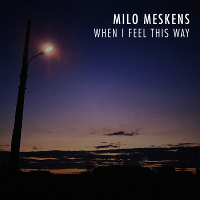 20200501(s)_Milo-Meskens_When-I-Feel-This-Way