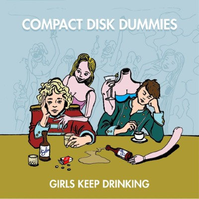 20190416(s)_Compact-Disk-Dummies_Girls-Keep-Drinking
